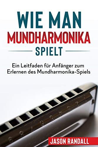 Wie man Mundharmonika spielt: Ein Leitfaden für Anfänger zum Erlernen des Mundharmonika-Spiels