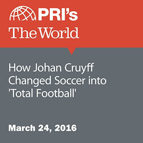 How Johan Cruyff Changed Soccer into 'Total Football' audiobook cover art