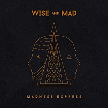 Wise and Mad