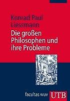 Die grossen Philosophen und ihre Probleme: Vorlesungen zur Einfuehrung in die Philosophie