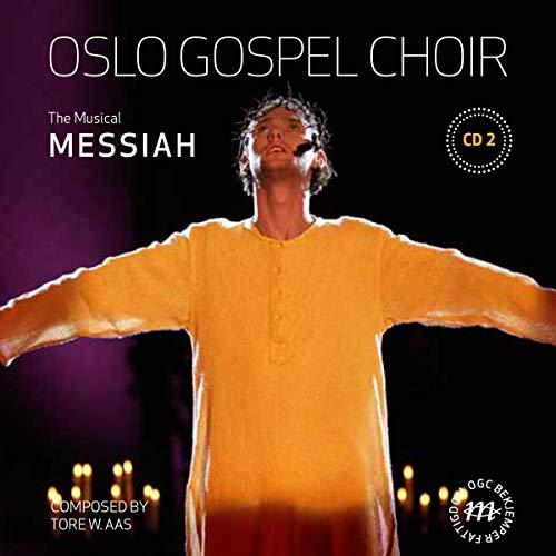 Oslo Gospel Choir - Messiah (Musical) Vol.2
