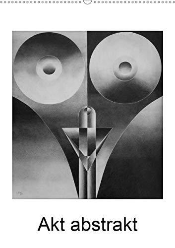 Akt abstrakt - Abstrakte Aktzeichnungen (Wandkalender 2021 DIN A2 hoch)