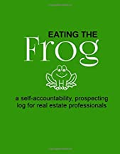 Eating the Frog: a self-accountability prospecting log for real estate professionals