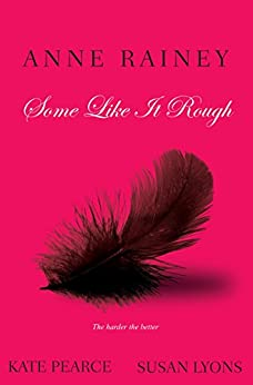 Some Like It Rough by [Kate Pearce, Susan Lyons, Anne Rainey]