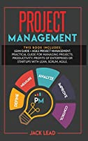 Project Management: This book includes: Lean Guide + Agile Project Management. Practical guide for Managing Projects, Productivity, Profits of Enterprises or Startups with Lean, Scrum, Agile