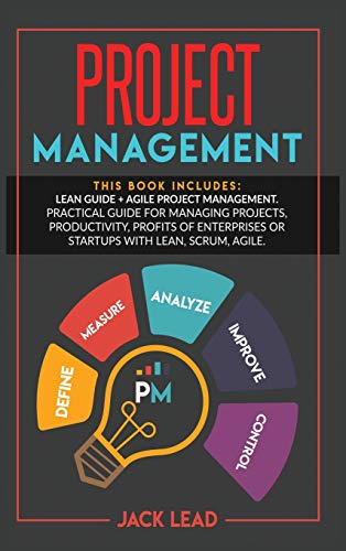 Compare Textbook Prices for Project Management: This book includes: Lean Guide + Agile Project Management. Practical guide for Managing Projects, Productivity, Profits of Enterprises or Startups with Lean, Scrum, Agile  ISBN 9781801545389 by Lead, Jack