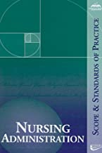 Nursing Administration: Scope and Standards of Practice (ANA, Nursing Administration:  Scope and Standards of Practice)