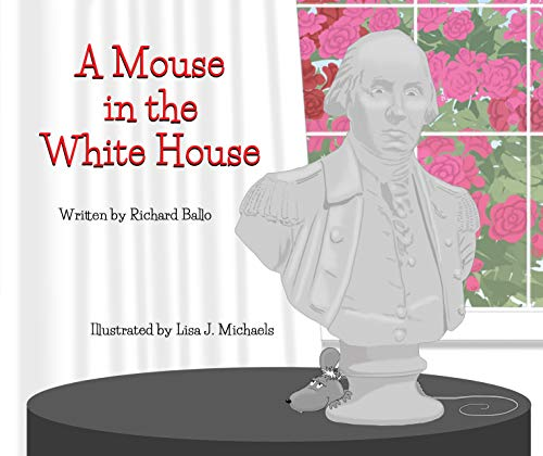 A Mouse in the White House: 1