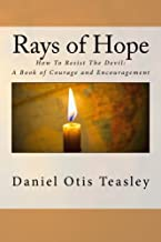 Rays of Hope: How To Resist The Devil: A Book of Courage and Encouragement