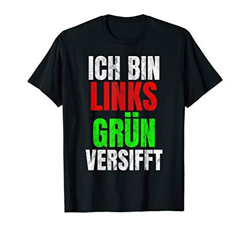 Links Grün versifft Gutmensch Anti Rassismus und Anfeindung T-Shirt