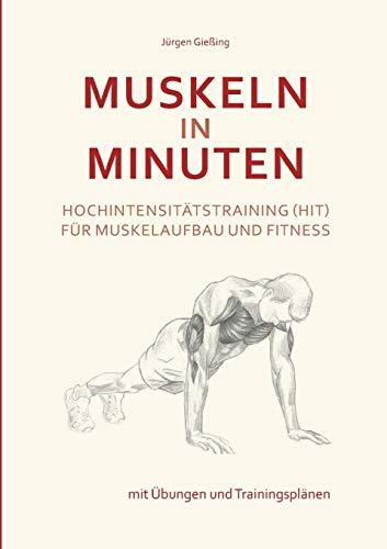 Muskeln in Minuten: Hochintensitätstraining (HIT) für Muskelaufbau und Fitness