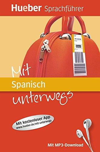 Mit ... unterwegs: Mit Spanisch unterwegs: Buch mit MP3-Download