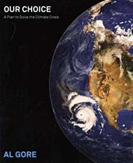 Our Choice: A Plan to Solve the Climate Crisis by Gore, Al 1st (first) Edition [Paperback(2009)]