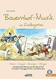 Bauernhof-Musik im Kindergarten (inkl. CD): Musikalische Erlebnisse auf dem Bauernhof mit Liedern, Klanggeschichten und Gestenspiel (Hören - Singen - Bewegen - Klingen)