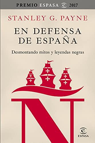 En defensa de España: desmontando mitos y leyendas negras (Fuera de colección) PDF EPUB Gratis descargar completo