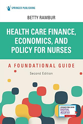 Compare Textbook Prices for Health Care Finance, Economics, and Policy for Nurses, Second Edition: A Foundational Guide 2 Edition ISBN 9780826152534 by Rambur PhD  RN  FAAN, Betty