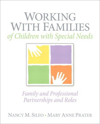 Compare Textbook Prices for Working with Families of Children with Special Needs: Family and Professional Partnerships and Roles 1 Edition ISBN 9780137147403 by Sileo, Nancy,Prater, Mary Anne