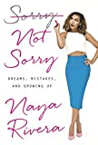 Sorry Not Sorry: Dreams, Mistakes, and Growing Up (English Edition)