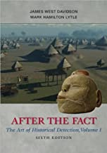 J. W. Davidson's,M. Lytle's After the Fact 6th(sixth) edition (After the Fact: The Art of Historical Detection, Volume I [Paperback])(2009)
