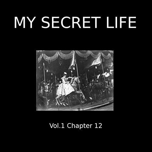 My Secret Life: Volume One Chapter Twelve audiobook cover art