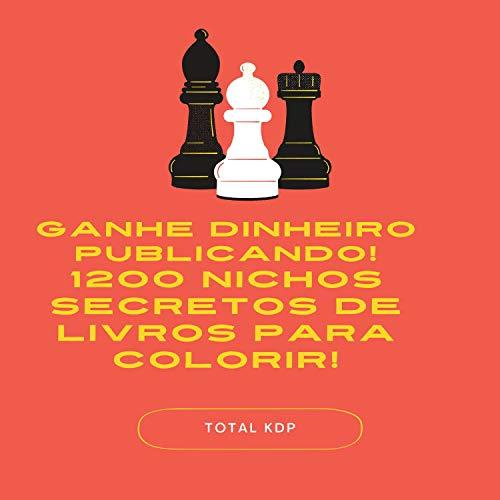 GANHE DINHEIRO PUBLICANDO! 1200 NICHOS SECRETOS DE LIVROS PARA COLORIR! SAIR DA...