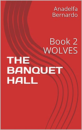 THE BANQUET HALL: Book 2 WOLVES (English Edition)