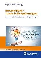 Innovationsfonds - Transfer in die Regelversorgung: Zwischenbilanz, Best Practice-Beispiele & Handlungsempfehlungen