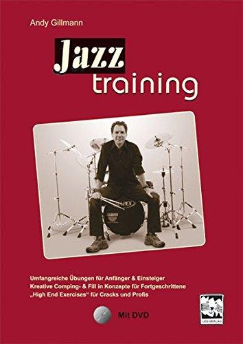 """Jazztraining: Lehr- und Spielbuch mit Hybrid-DVD (Filmteil und Play alongs als Audiodaten) Umfangreiche Übungen für Anfänger & Einsteiger Kreative ... """"High End Exercises"""" für Cracks und Profis"""