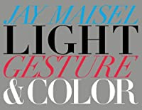 Light, Gesture, and Color (Voices That Matter)