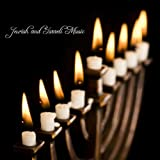 Jewish and Israeli Music: Inspirational Music for Celebrations and Religious Festivals