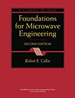 Foundations for Microwave Engineering (IEEE Press Series on Electromagnetic Wave Theory)