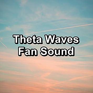 Theta Waves Fan Sound