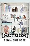 Scrubs: Trivia Quiz Book (English Edition)