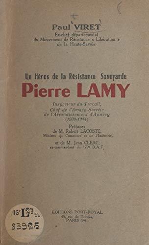 Un héros de la Résistance savoyarde : Pierre Lamy (French Edition)