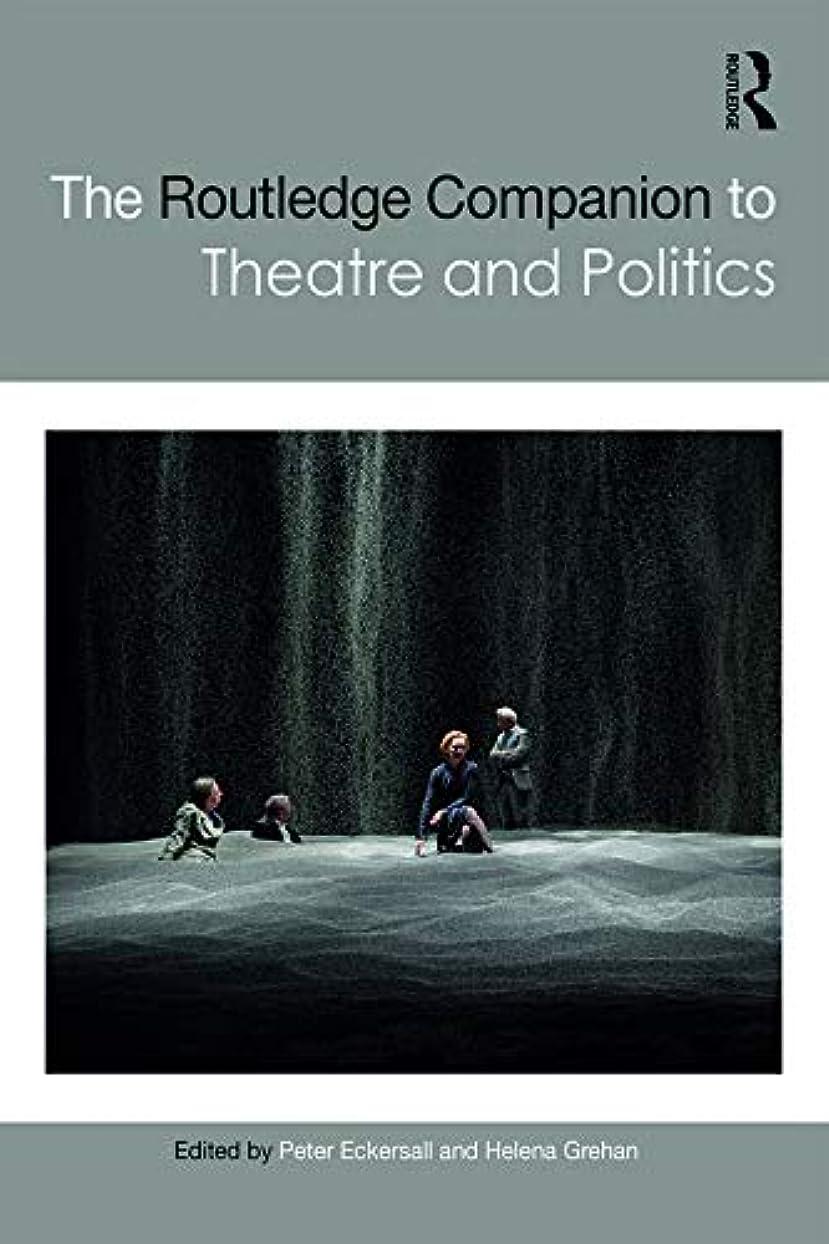 カナダ二年生昇るThe Routledge Companion to Theatre and Politics (Routledge Companions) (English Edition)