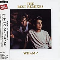 The Best Remixes by Wham! (2007-05-01)
