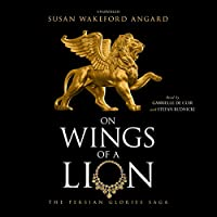 On Wings of a Lion (Persian Glories Saga)