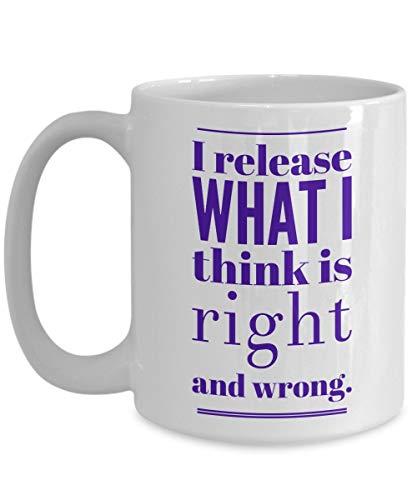 N\A aza de meditación - Libero lo Que Creo Que es Correcto e incorrecto - Taza Grande de café Mantra - Relleno de Calcetines Aniversario de cumpleaños - En Dieta Marido Esposa Comp