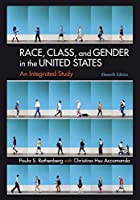 Race, Class, and Gender in the United States: An Integrated Study