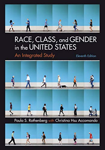 Compare Textbook Prices for Race, Class, and Gender in the United States: An Integrated Study Eleventh Edition ISBN 9781319143657 by Rothenberg, Paula S.,Accomando, Christina Hsu