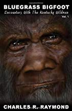 Bluegrass Bigfoot: Encounters With The Kentucky Wildman