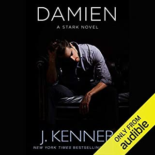 Damien     A Stark Novel              Written by:                                                                                                                                 J. Kenner                               Narrated by:                                                                                                                                 Jason Clarke                      Length: 6 hrs and 29 mins     Not rated yet     Overall 0.0