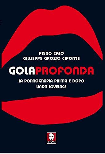 Gola profonda: La pornografia prima e dopo Linda Lovelace (Le comete) (Italian Edition)