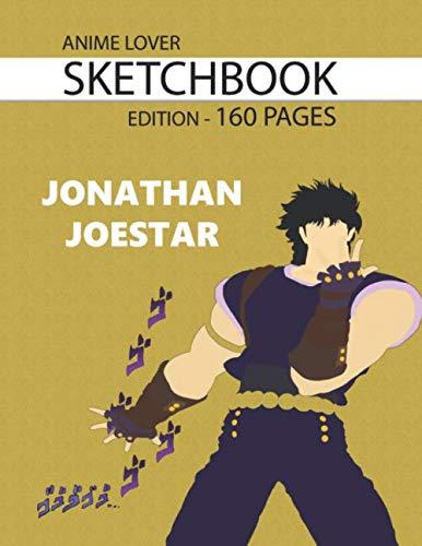 Sketchbook 160 Pages Jonathan Joestar: Anime Lover Sketchbook, 160 Blank Pages, 8.5 x 11, Gift, School&Office, JoJo, Jonathan Joestar