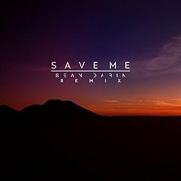 Save Me (Sean Darin Remix)