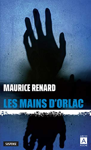 Les mains d'Orlac (French Edition)
