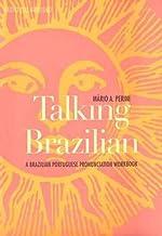 Talking Brazilian: A Brazilian Portuguese Pronunciation Workbook
