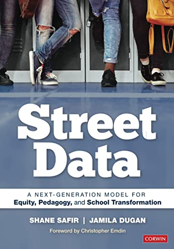 Compare Textbook Prices for Street Data: A Next-Generation Model for Equity, Pedagogy, and School Transformation First Edition ISBN 9781071812716 by Safir, Shane,Dugan, Jamila