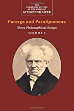 Schopenhauer: Parerga and Paralipomena: Short Philosophical Essays (The Cambridge Edition of the Works of Schopenhauer)