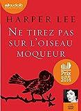 Ne tirez pas sur l'oiseau moqueur - Livre audio 1 CD MP3 - Audiolib - 14/10/2015